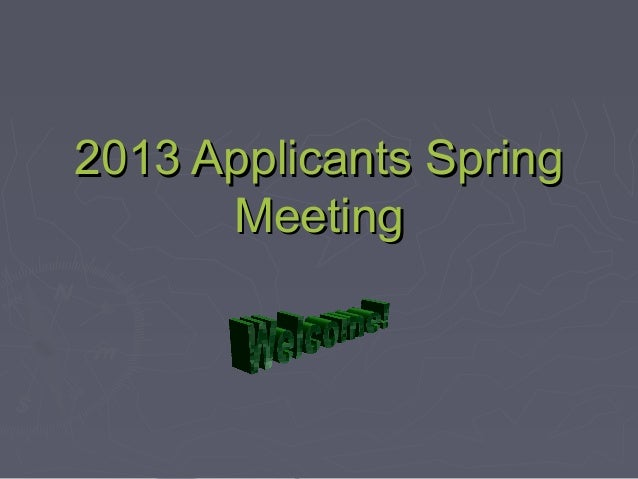 2013 Applicants Spring      Meeting