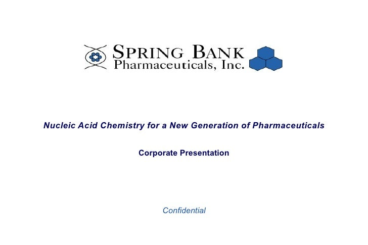 Nucleic Acid Chemistry for a New Generation of Pharmaceuticals Corporate Presentation Confidential