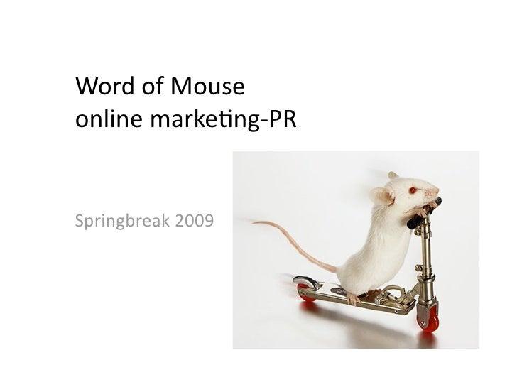 WordofMouse onlinemarke1ng‐PR   Springbreak2009