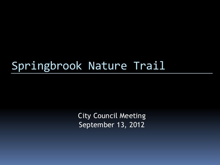 Springbrook Nature Trail          City Council Meeting          September 13, 2012