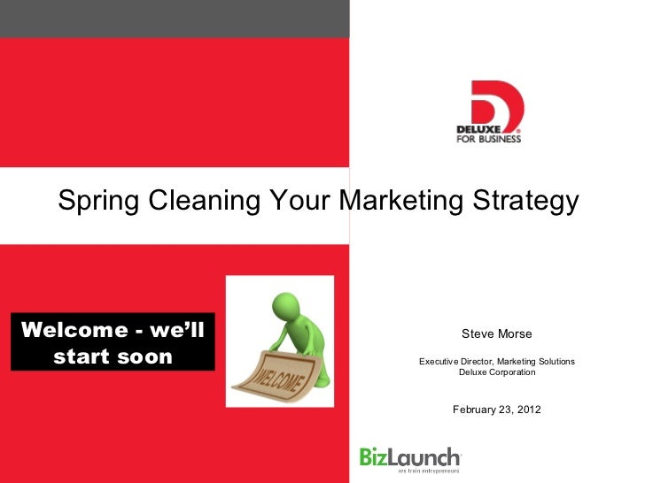 Spring Cleaning Your Marketing StrategyWelcome - we'll                        Steve Morse  start soon                 Exec...