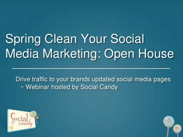 Spring Clean Your Social Media Marketing: Open House