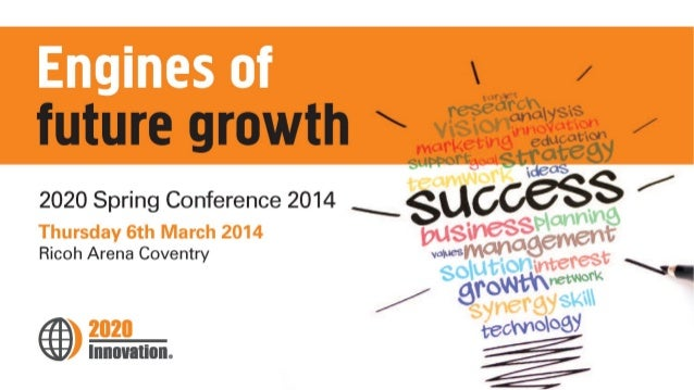 Engines of Future Growth 2020 Spring Conference 2014