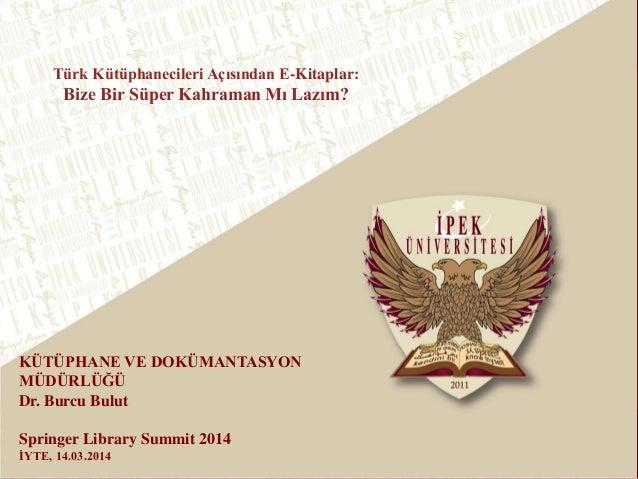 Türk Kütüphanecileri Açısından E-Kitaplar: Bize Bir Süper Kahraman Mı Lazım?