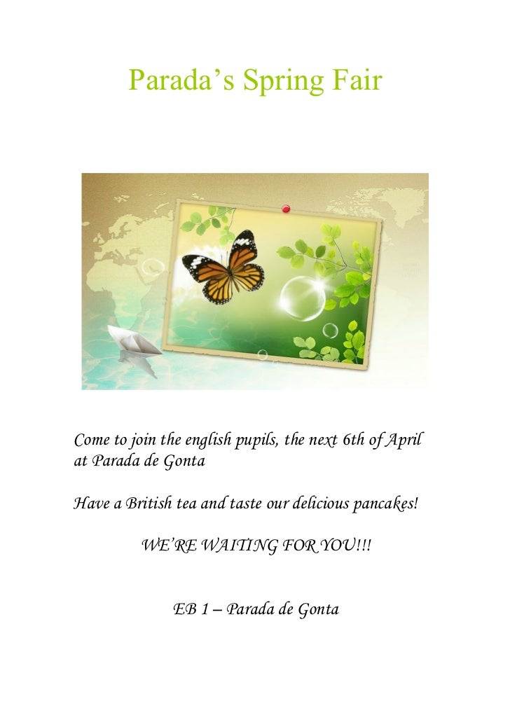 Parada's Spring FairCome to join the english pupils, the next 6th of Aprilat Parada de GontaHave a British tea and taste o...