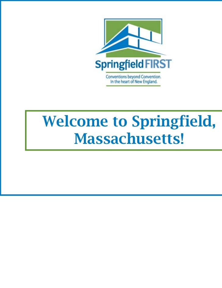 Welcome to Springfield,    Massachusetts!