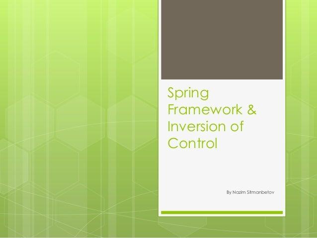 Spring framework & inversion of control