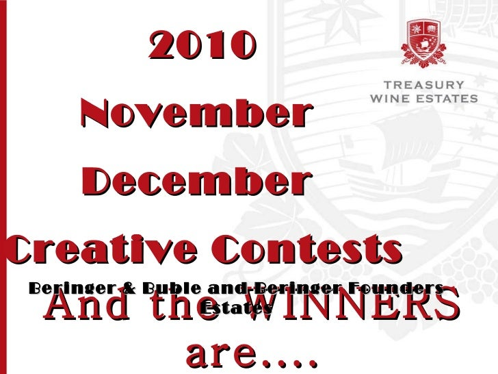 And the WINNERS are.... 2010 November  December  Creative Contests Beringer & Buble and Beringer Founders Estates