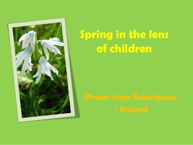 Spring in the lens of children Photos from Bolesławiec - Poland