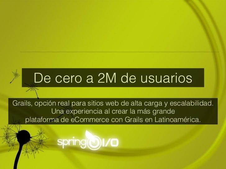 SpringIO 2012 Madrid-Escalabilidad con Grails