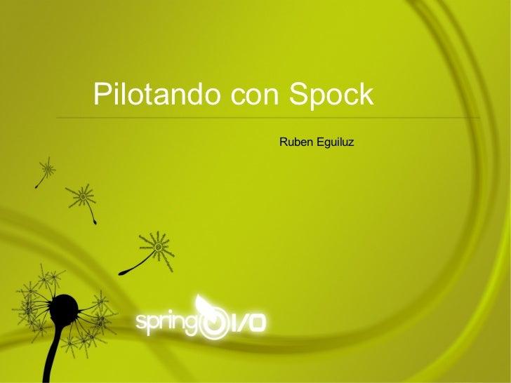 Ruben Eguiluz Pilotando con Spock