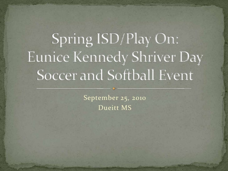 September 25, 2010<br />Dueitt MS<br />Spring ISD/Play On: Eunice Kennedy Shriver DaySoccer and Softball Event<br />