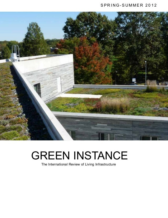 SPRING-SUMMER 2012  GREEN INSTANCE  The International Review of Living Infrastructure