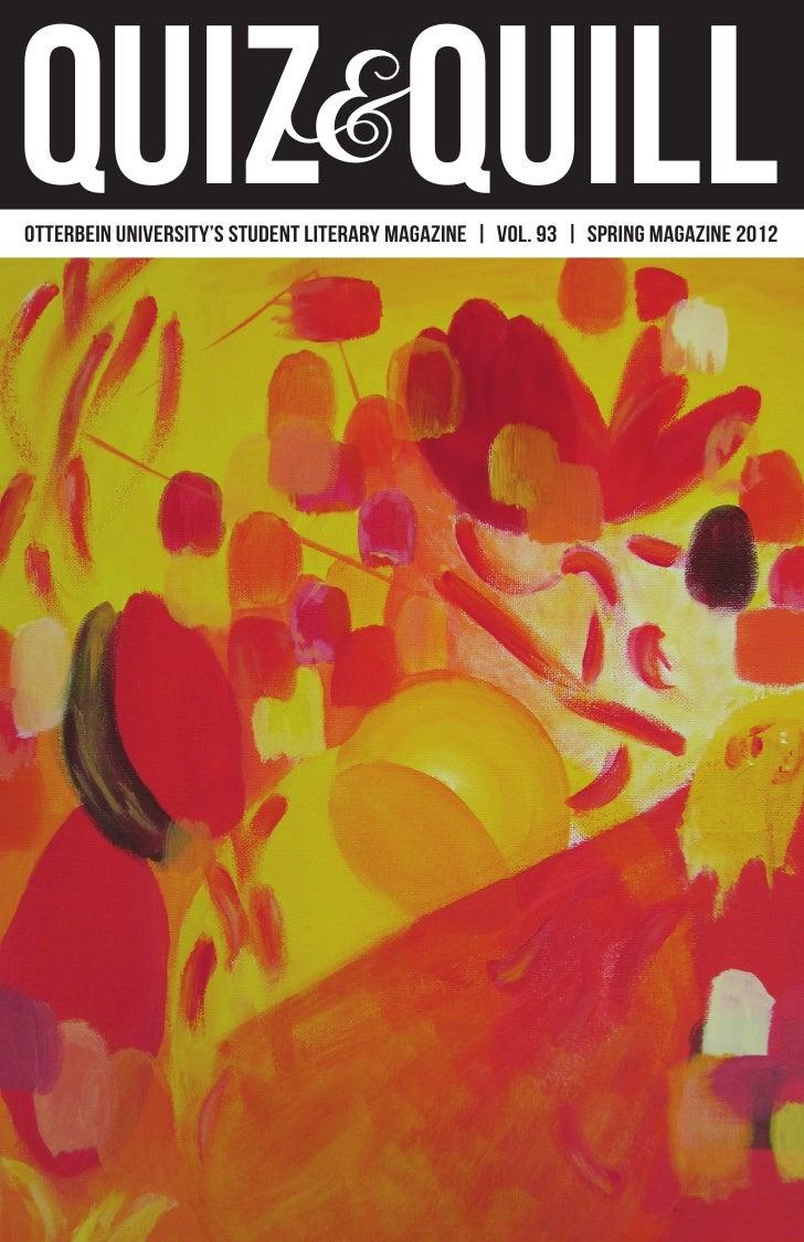 QUIZ&quillOTTERBEIN UNIVERSITY'S STUDENT LITERARY MAGAZINE   VOL. 93   SPRING MAGAZINE 2012                               ...