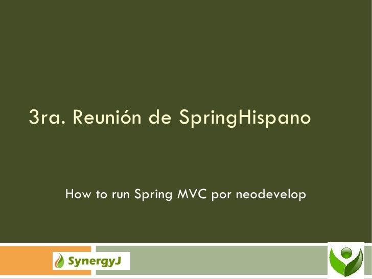 3ra. Reunión de SpringHispano How to run Spring MVC por neodevelop