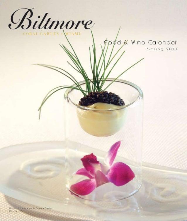 F o o d & W i n e C a l e n d a r S p r i n g 2 0 1 0 Potato Mousseline & Osetra Caviar Palme d'Or
