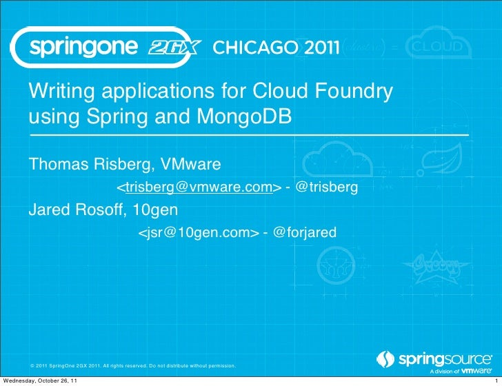 Writing applications for Cloud Foundry        using Spring and MongoDB        Thomas Risberg, VMware                      ...