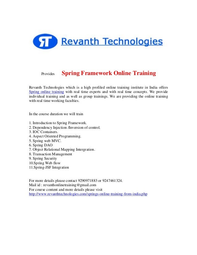 Provides  Spring Framework Online Training  Revanth Technologies which is a high profiled online training institute in Ind...