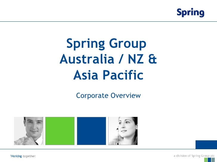 Spring Group  Australia / NZ & Asia Pacific Corporate Overview