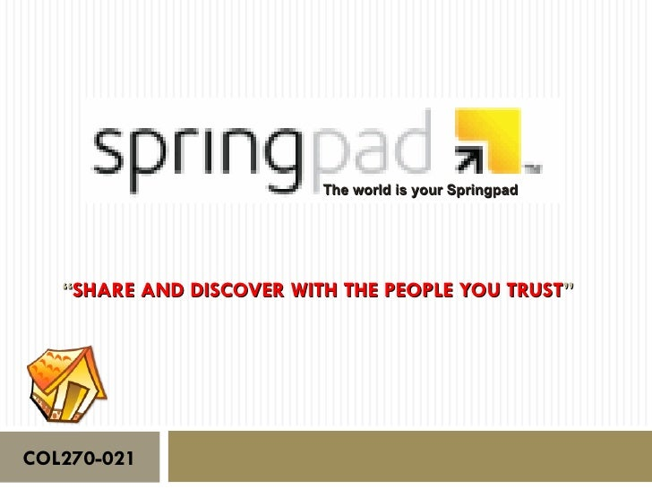 """The world is your Springpad   """"SHARE AND DISCOVER WITH THE PEOPLE YOU TRUST""""COL270-021"""