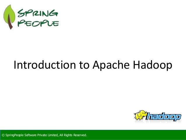 SpringPeople Introduction to Apache Hadoop