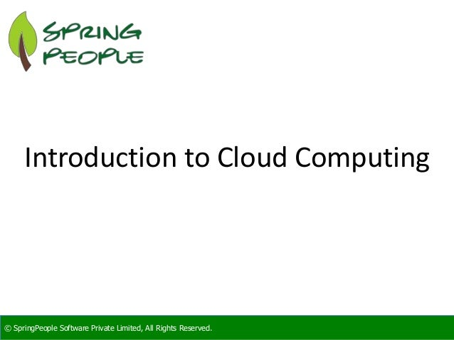 SpringPeople Introduction to Cloud Computing