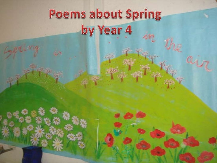 Poemsabout Spring<br />byYear 4<br />