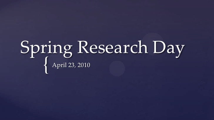 Spring Research Day<br />April 23, 2010<br />