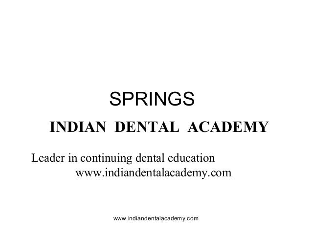 Springs /certified fixed orthodontic courses by Indian dental academy
