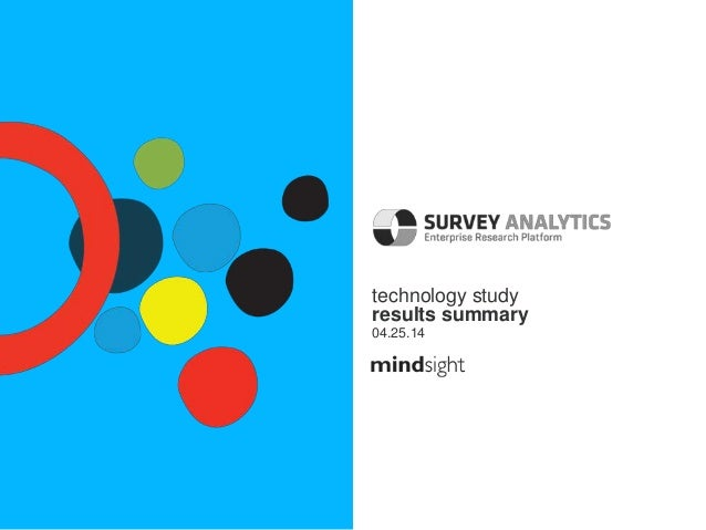 MINDSIGHT | SPRING TECHNOLGY SURVEY RESULTS SUMMARYY 1 technology study results summary 04.25.14