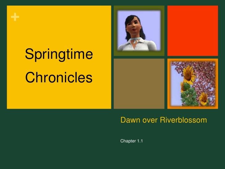 Dawn over Riverblossom<br />Chapter 1.1<br />Springtime<br />Chronicles<br />