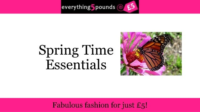 Spring time essentials from Everything5Pounds.com