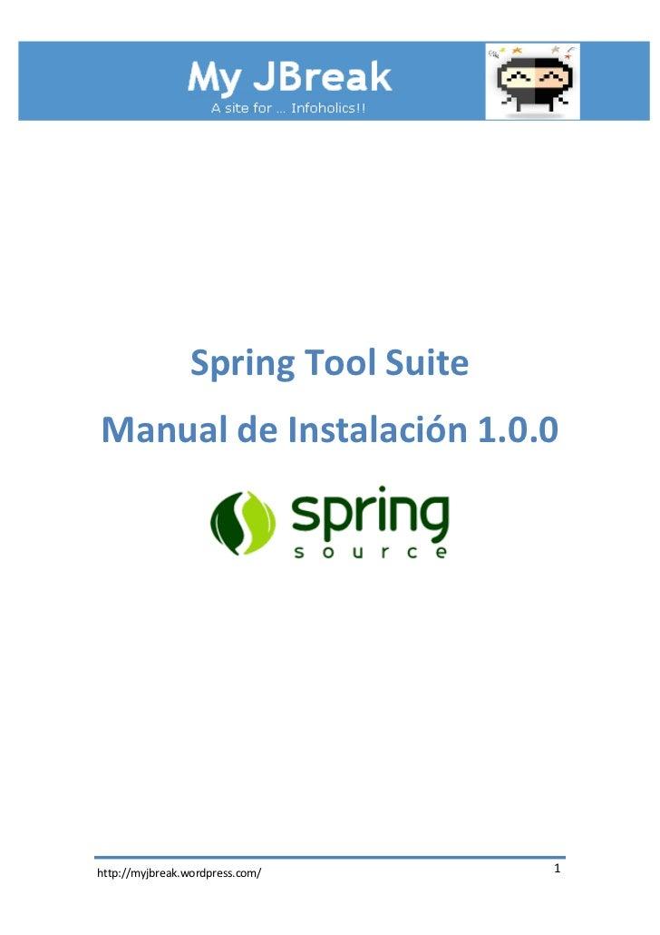 Spring Tool SuiteManual de Instalación 1.0.0http://myjbreak.wordpress.com/       1