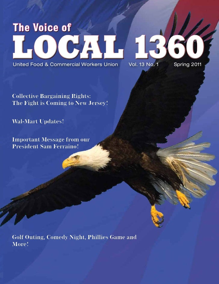 The Voice ofLOCAL 1360United Food & Commercial Workers Union   Vol. 13 No. 1   Spring 2011Collective Bargaining Rights:The...