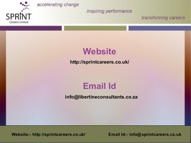 Website http://sprintcareers.co.uk/ Email Id info@libertineconsultants.co.za Website:- http://sprintcareers.co.uk/ Email I...