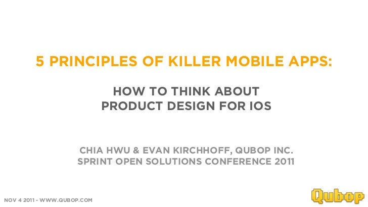 5 PRINCIPLES OF KILLER MOBILE APPS:                              HOW TO THINK ABOUT                             PRODUCT DE...
