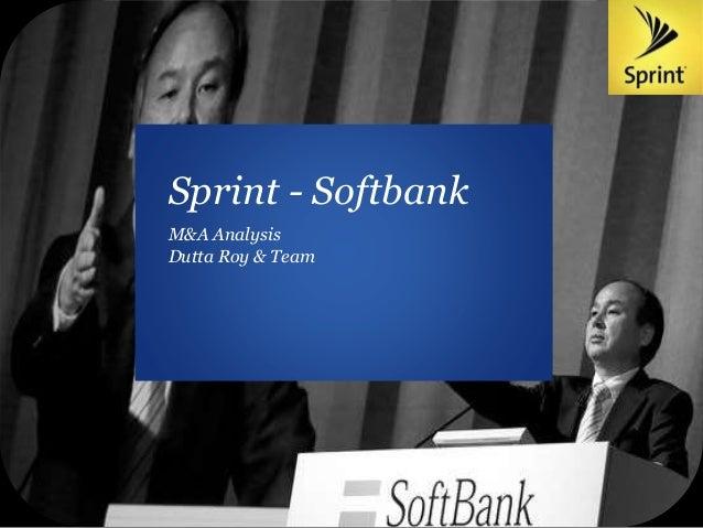 Sprint + Soft Bank Sprint - Softbank Dutta Roy & Team M&A Analysis