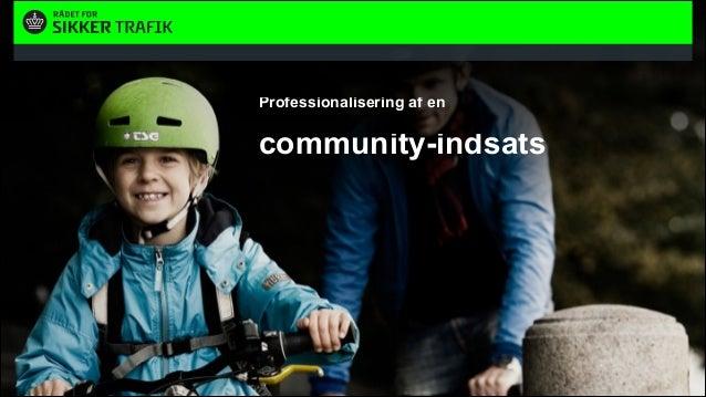 Professionalisering af en   community-indsats