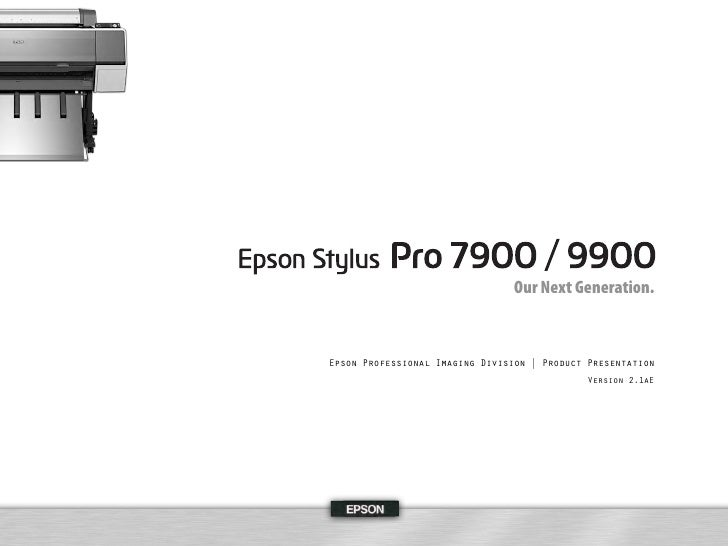 Our Next Generation.    Epson Professional Imaging Division | Product Presentation                                        ...