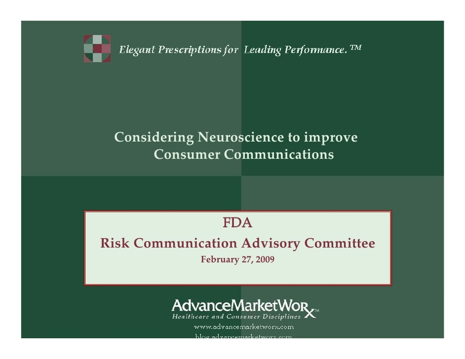 Considering Neuroscience to Improve Consumer Communications--Risk Communication FDA Advisory Committee