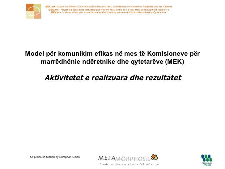 Model  për komunikim efikas në mes të Komisioneve për marrëdhënie ndëretnike dhe qytetarëve  ( MEK ) Aktivitetet e realizu...