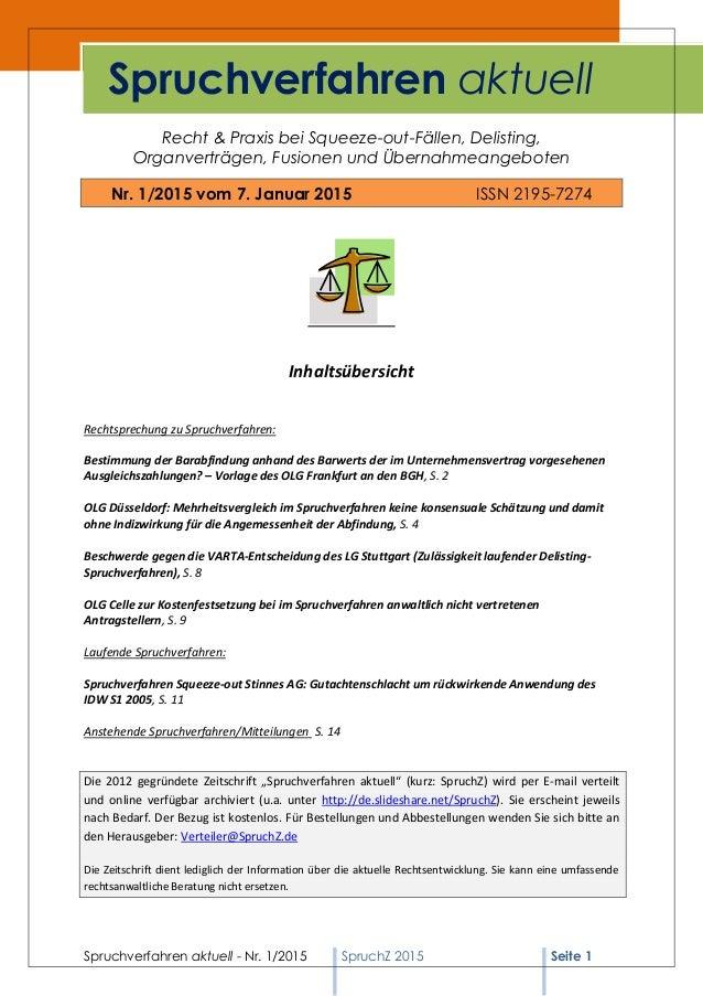 Spruchverfahren aktuell - Nr. 1/2015 SpruchZ 2015 Seite 1 Recht & Praxis bei Squeeze-out-Fällen, Delisting, Organverträgen...