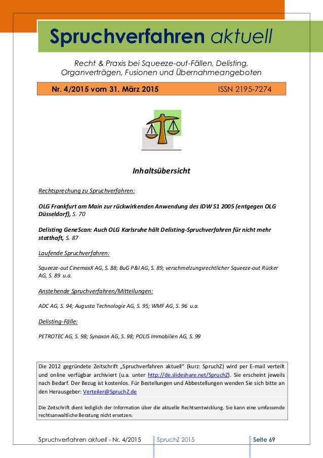 Spruchverfahren aktuell - Nr. 4/2015 SpruchZ 2015 Seite 69 Recht & Praxis bei Squeeze-out-Fällen, Delisting, Organverträge...