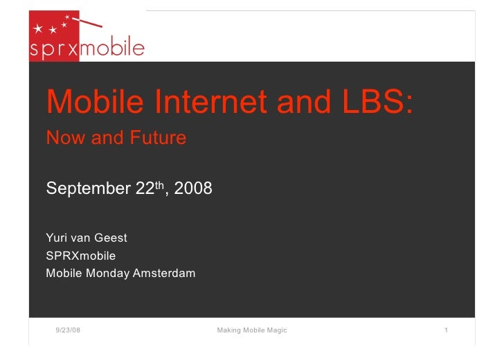 Mobile Internet and LBS / SPRXmobile
