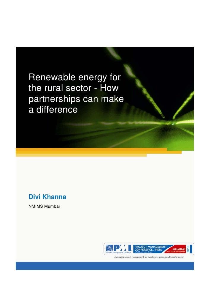 Aum gam ganapataye namya.Renewable energy forthe rural sector - Howpartnerships can makea differenceDivi KhannaNMIMS Mumbai