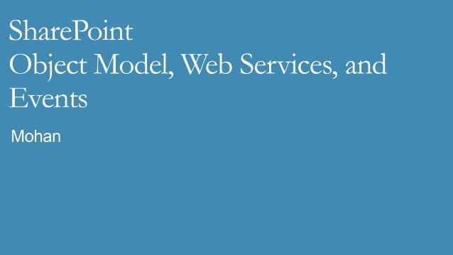 SharePoint Object Model, Web Services and Events