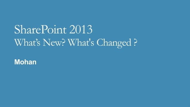 SharePoint 2013 - What's New?  What's Changed ??