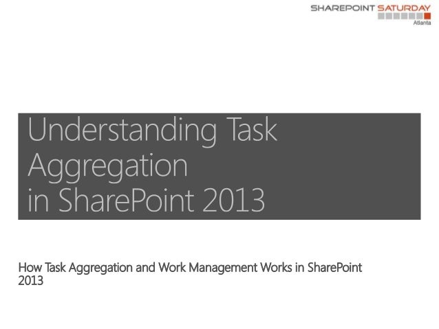 How Task Aggregation and Work Management Works in SharePoint2013