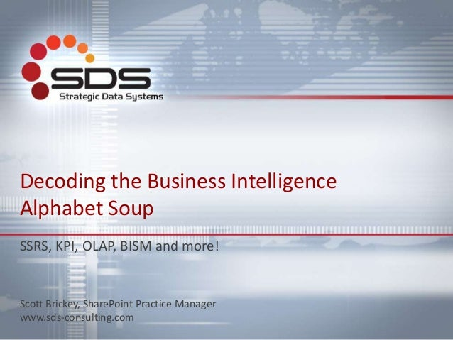 SharePoint Saturday - Chicago - 2014 - Decoding the Business Intelligence Alphabet Soup