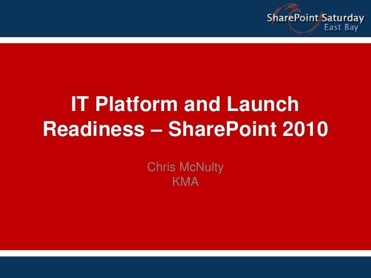 SharePoint 2010 - IT Platform upgrade and Management